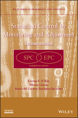 Statistical Control by Monitoring and Adjustment - Box, George E P, and Luce O, Alberto, and Paniagua-Quinones, Maria Del Carmen