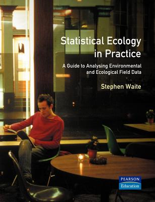 Statistical Ecology in Practice: A Guide to Analysing Environmental and Ecological Field Data - Waite, Stephen