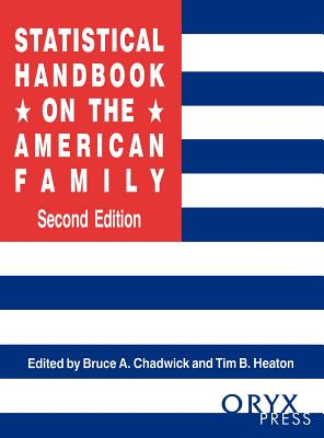 Statistical Handbook on the American Family: Second Edition - Chadwick, Bruce, Ph.D.