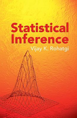 Statistical Inference - Rohatgi, Vijay K