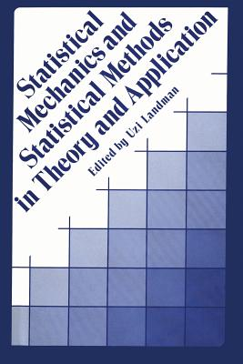 Statistical Mechanics and Statistical Methods in Theory and Applications - Landman, Uzi (Editor)