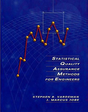 Statistical Quality Assurance Methods for Engineers - Vardeman, Stephen B, and Jobe, J Marcus
