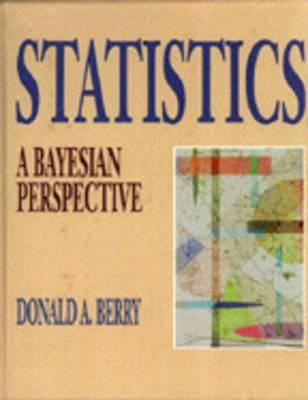 Statistics: A Bayesian Perspective - Berry, Donald A