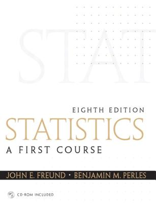 Statistics: A First Course - Freund, John E, and Perles, Benjamin M