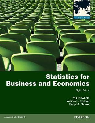 Statistics for Business and Economics with MyMathLab Global XL: Global Edition - Newbold, Paul, and Carlson, William, and Thorne, Betty