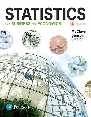 Statistics for Business and Economics - McClave, James T, and Benson, P George, and Sincich, Terry