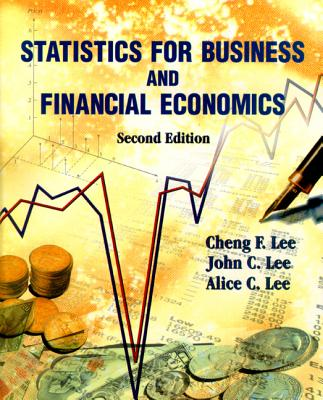 Statistics for Business and Financial Economics - Lee, Alice C, and Lee, Cheng-Few, and Lee, John C
