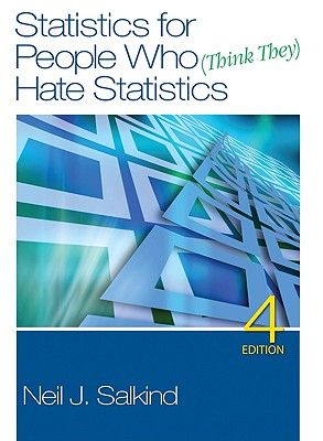 Statistics for People Who (Think They) Hate Statistics - Salkind, Neil J, Dr.