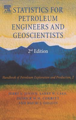 Statistics for Petroleum Engineers and Geoscientists - Jensen, Jerry, and Lake, L W, and Corbett, Patrick W M