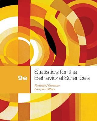 Statistics for the Behavioral Sciences - Gravetter, Frederick J, and Wallnau, Larry B