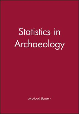 Statistics in Archaeology - Baxter, Michael