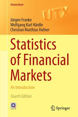 Statistics of Financial Markets: An Introduction - Franke, Jurgen, and Hardle, Wolfgang Karl, and Hafner, Christian Matthias