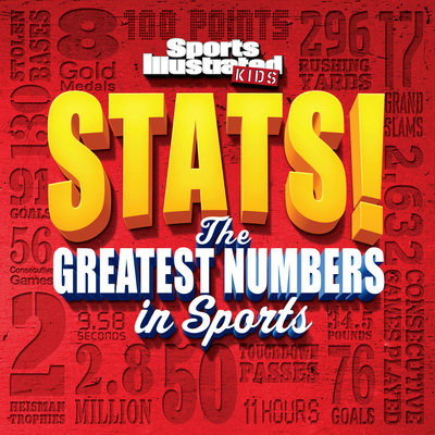 STATS! The Greatest Number in Sports - Editors, of,Sports,Illustrated,Kids