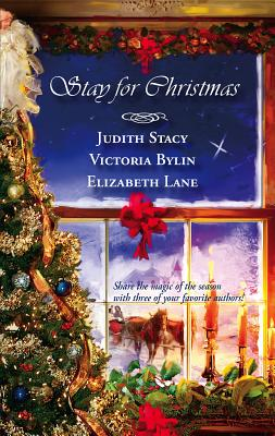 Stay for Christmas: A Place to Belong/A Son Is Given/Angels in the Snow - Stacy, Judith, and Bylin, Victoria, and Lane, Elizabeth