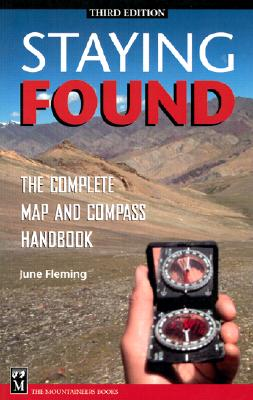 Staying Found: The Complete Map and Compass Handbook - Fleming, June