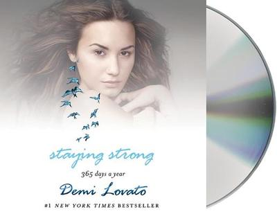 Staying Strong: 365 Days a Year - Lovato, Demi (Read by), and Schorr, Katie (Read by)