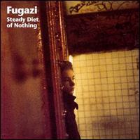 Steady Diet of Nothing - Fugazi