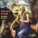 Steal Away to Jesus: Spirituals & Prières - Wells Cathedral Choir (choir, chorus)