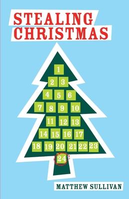 Stealing Christmas - Sullivan, Matthew