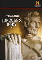 Stealing Lincoln's Body