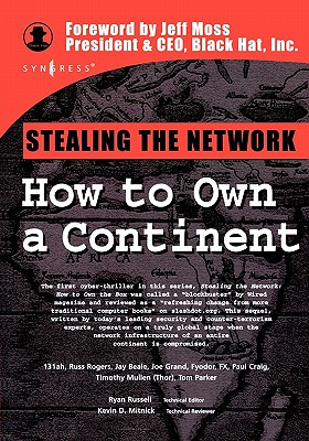 Stealing the Network: How to Own a Continent - 131ah, and Rogers, Russ, and Beale, Jay