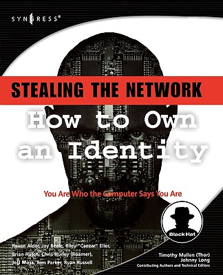 Stealing the Network: How to Own an Identity - Alder, Raven, and Hurley, Chris, and Parker, Tom