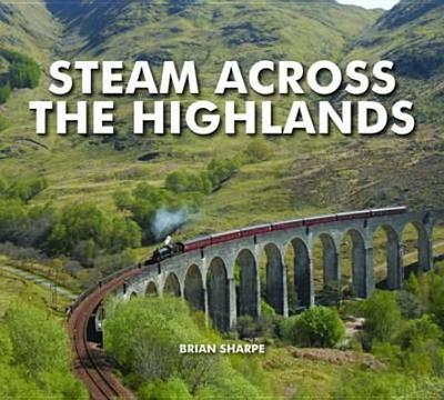 Steam Across The Highlands - Sharpe, Brian