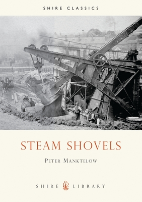 Steam Shovels - Manktelow, Peter