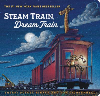 Steam Train, Dream Train (Books for Young Children, Family Read Aloud Books, Children's Train Books, Bedtime Stories) - Rinker, Sherri Duskey