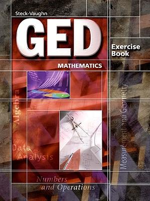 Steck-Vaughn GED: Student Edition Mathematics - Steck-Vaughn Company