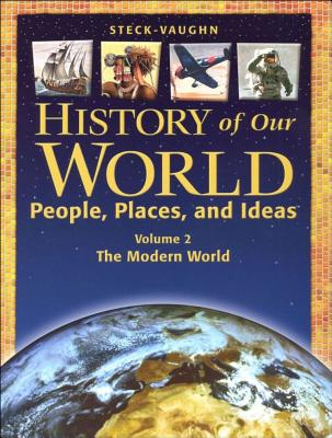 Steck-Vaughn History of Our World: Student Book Volume 2 the Modern World - Billings, and Steck-Vaughn Company (Prepared for publication by)