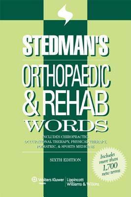 Stedman's Orthopaedic & Rehab Words: Includes Chiropractic, Occupational Therapy, Physical Therapy, Podiatric, & Sports Medicine - Stedman's (Producer)