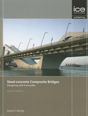 Steel-concrete Composite Bridges: Designing with Eurocodes - Collings, David
