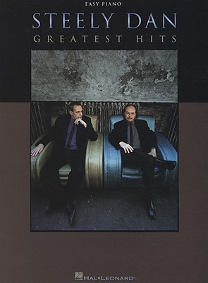 Steely Dan: Greatest Hits - Hal Leonard Publishing Corporation, and Becker, Walter, and Fagen, Donald