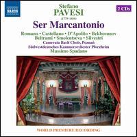 Stefano Pavesi: Ser Marcantonio - Eliseo Castrignanò (harpsichord); Loriana Castellano (contralto); Marco Filippo Romano (baritone);...