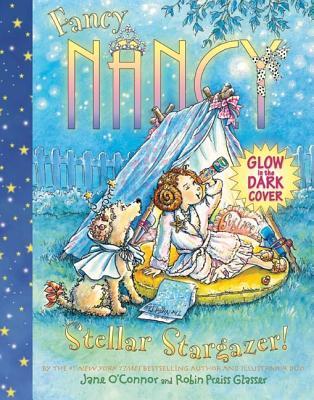 Stellar Stargazer! - O'Connor, Jane, and Glasser, Robin Preiss (Illustrator)