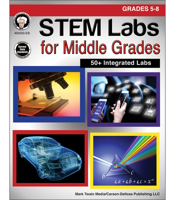 Stem Labs for Middle Grades, Grades 5 - 8 - Cameron, Schyrlet, and Craig, Carolyn