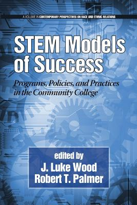 Stem Models of Success: Programs, Policies, and Practices in the Community College - Wood, J Luke (Editor)