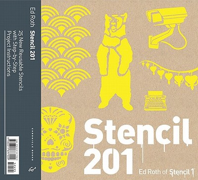 Stencil 201: 25 New Reusable Stencils with Step-by-Step Project Instructions - Roth, Ed
