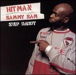 """Step Daddy [US 12""""/CD5] - Hitman Sammy Sam"""