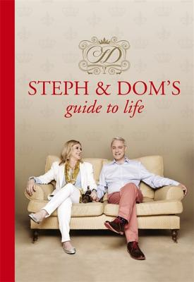 Steph and Dom's Guide to Life - Parker, Steph, and Parker, Dom