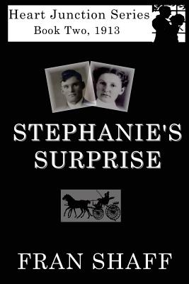 Stephanie's Surprise: Book Two of the Heart Junction Series - Shaff, Fran