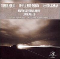 Stephen Hartke: Symphony No. 3; Augusta Read Thomas: Gathering Paradise; Jacob Druckman: Summer Lightning - Heidi Grant Murphy (soprano); The Hilliard Ensemble; New York Philharmonic; Lorin Maazel (conductor)