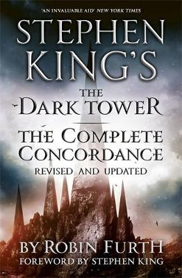 Stephen King's the Dark Tower: The Complete Concordance - Furth, Robin