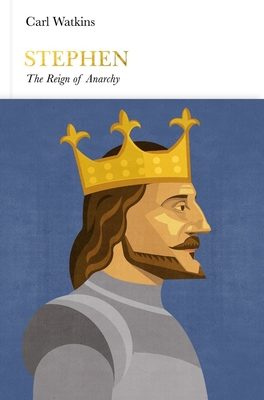 Stephen: The Reign of Anarchy - Watkins, Carl