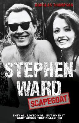 Stephen Ward: Scapegoat - Thompson, Douglas