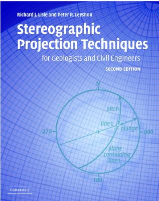 Stereographic Projection Techniques for Geologists and Civil Engineers - Lisle, Richard J, and Leyshon, Peter R