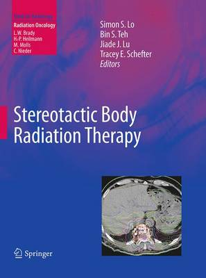 Stereotactic Body Radiation Therapy - Lo, Simon S (Editor), and Teh, Bin S (Editor), and Lu, Jiade J (Editor)