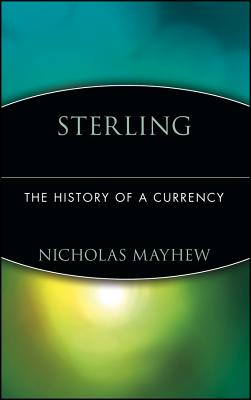 Sterling: The History of a Currency - Mayhew, Nicholas