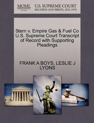 Stern V. Empire Gas & Fuel Co U.S. Supreme Court Transcript of Record with Supporting Pleadings - Boys, Frank A, and Lyons, Leslie J